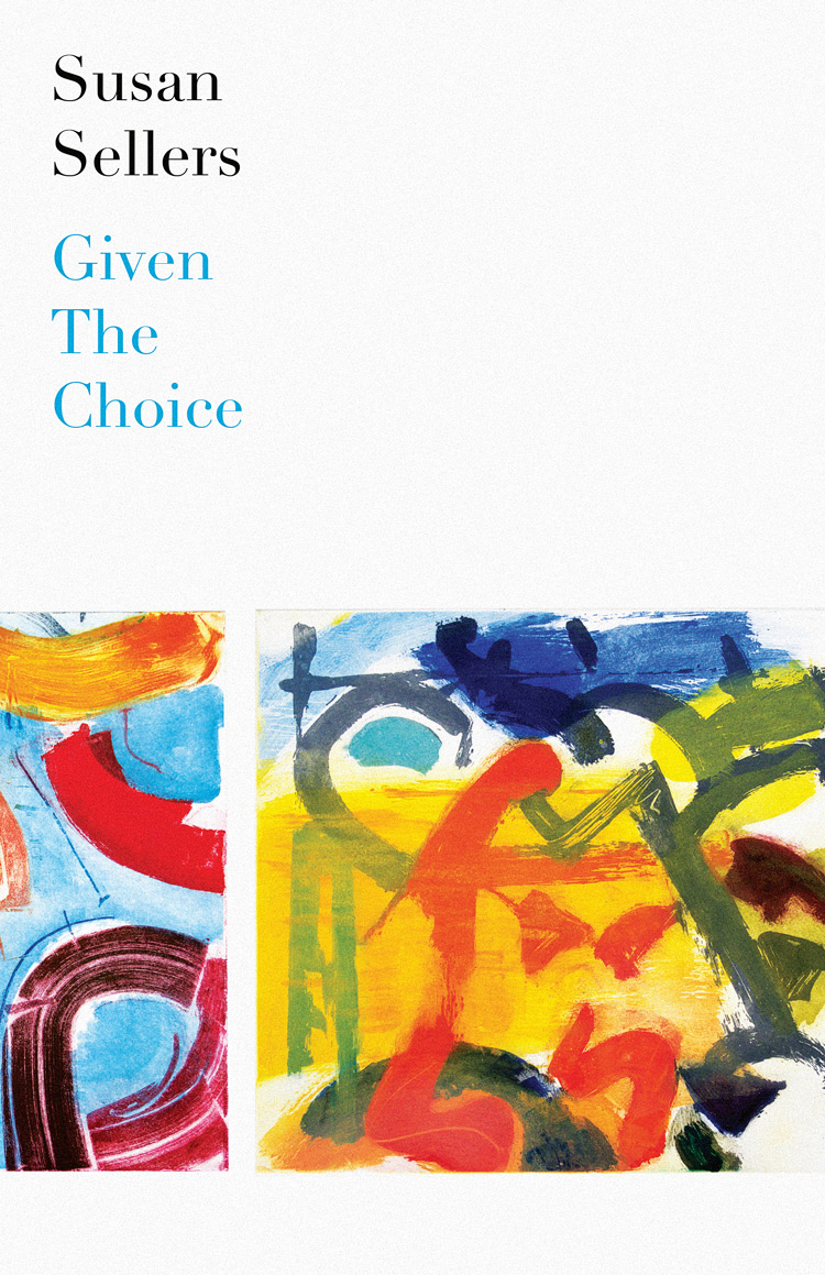 Given the Choice by Susan Sellers