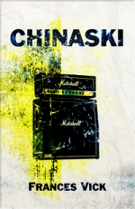 Chinaski by Frances Vick - Cillian Press